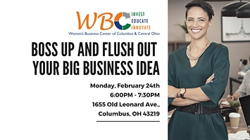 Boss Up and Flush Out Your Big Business Idea