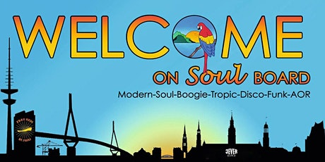 WELCOME ON (SOUL-) BOARD mit den DJs DOC SCHLUCKI, BENDIX & FUNK BEAR BROTHERS Tickets