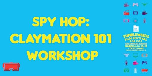 Workshop: Spy Hop: Claymation 101
