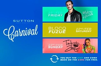 Carnaval Tati Zaqui, Bloco Fuzuê, Marco Hanna @Sutton -  3 dias ingressos
