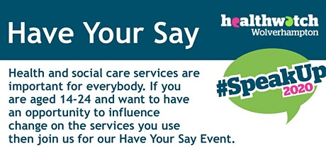 Have Your Say - Young persons event tickets