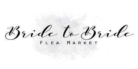 Bride to Bride Flea Market tickets