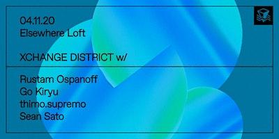 XCHANGE+DISTRICT+w-+Rustam+Ospanoff%2C+Go+Kiryu