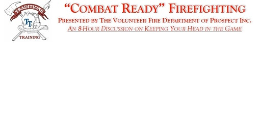 """Combat Ready"" Firefighting"