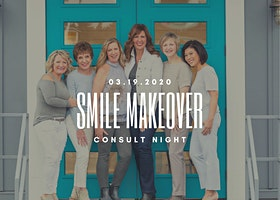 Smile Makeover Consult Night