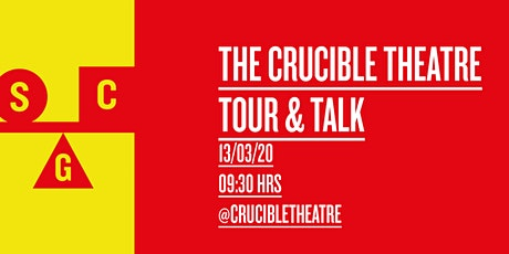 Tour and Talk - Crucible Theatre tickets