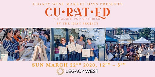 {CU•RAT•ED} A Modern Pop Up Market @ Legacy West