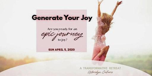 Generate Your Joy ~ 1-day Retreat ~ Apr 5, 2020 in Uxbridge, ON