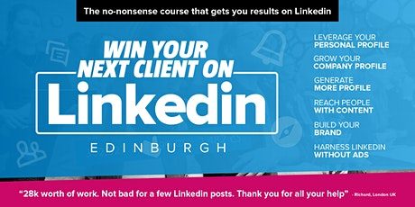 Win your next client on LinkedIn EDINBURGH Grow your business on LinkedIn tickets