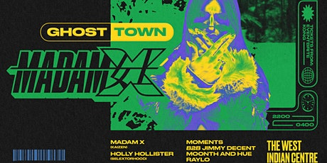 Ghost Town presents: Madam X (Kaizen Records) tickets