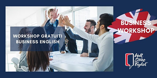 Business Speaking - Workshop gratuito dedicato al Business English