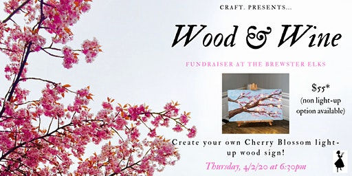 Brewster Elks Fundraiser: Wood & Wine- Light it Up!