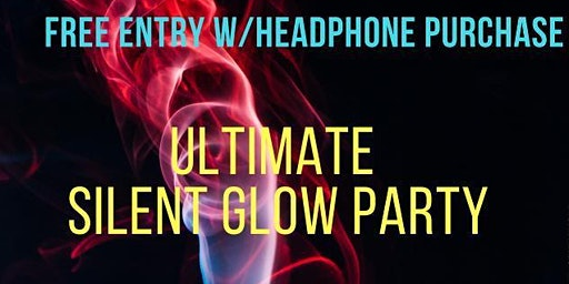 Ultimate Silent Glow Party SPARTANBURG EDITION