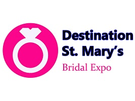 Destination St. Mary's Bridal Expo