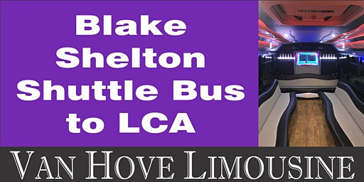Blake Shelton Shuttle Bus to LCA from O'Halloran's / Orleans Mt. Clemens