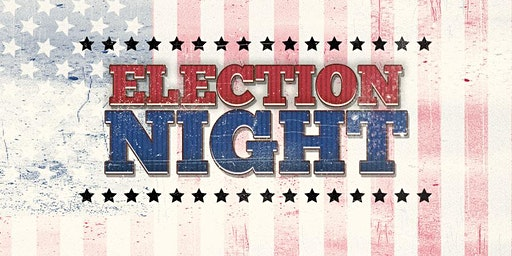 Primary Election Night Watch Party