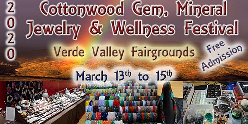 Cottonwood Gem, Mineral, Jewelry & Wellness Festival - March 13-15, 2020