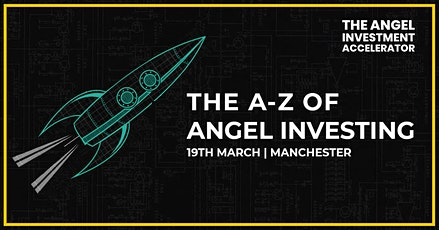 A-Z of Angel Investing - Manchester tickets