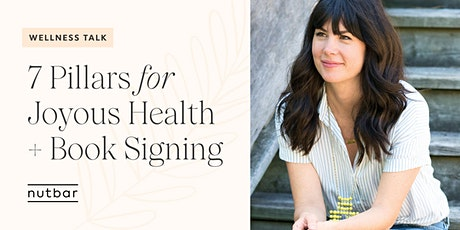 7 Pillars of Joyous Health with Bestselling Author Joy McCarthy @ nutbar tickets
