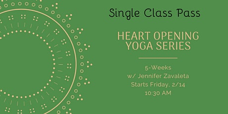 Heart Opening Yoga Series - Single Class Admission tickets