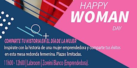 Comparte tu historia de éxito y superación en el Día de la Mujer entradas