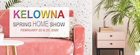 Kelowna Spring Home Show 2020 tickets