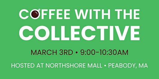 Coffee with the Collective at Northshore Mall