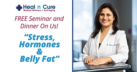 Free Stress, Hormones, and Belly Fat Seminar! Dinner's on us! tickets