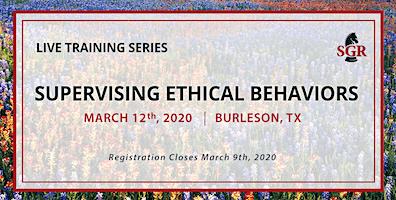 Supervising Ethical Behaviors - Live Training - Burleson, TX