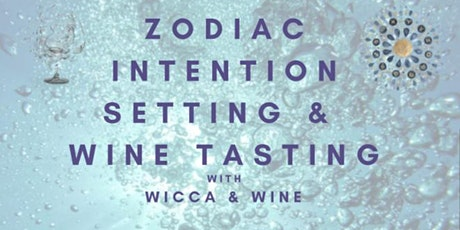 Wicca + Wine - Wine Tasting and Intention Setting for the New Zodiac Season tickets