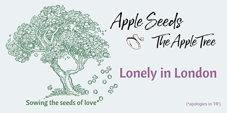 Apple Seeds: Lonely in London tickets