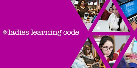 Ladies Learning Code: Using Data to Solve Problems: An Introduction to Artificial Intelligence and Machine Learning for Beginners - Vancouver tickets