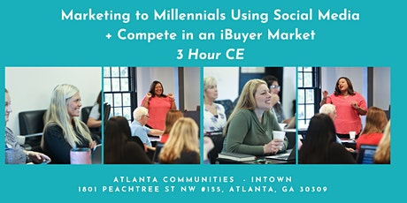 (3 Hour CE) Marketing to Millennials Using Social Media + Compete in an iBuyer Market tickets