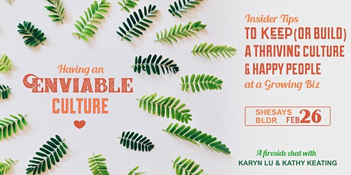 AN ENVIABLE CULTURE: Insider Tips to Create Thriving Culture & Happy People