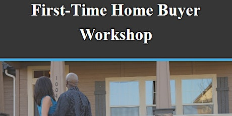 First-Time Home Buyers Workshop tickets