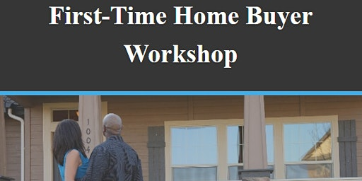 First-Time Home Buyers Workshop