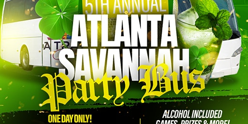 St Patrick's Day 5th Annual Lucky Party Bus! ATL to Savannah. Alcohol included!!