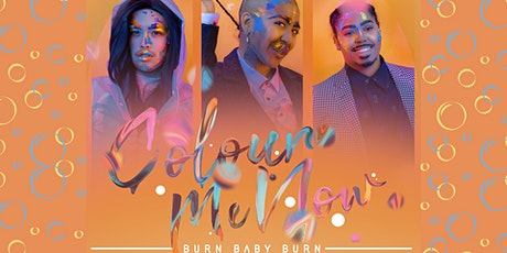 Colour Me Now: Burn Baby Burn tickets
