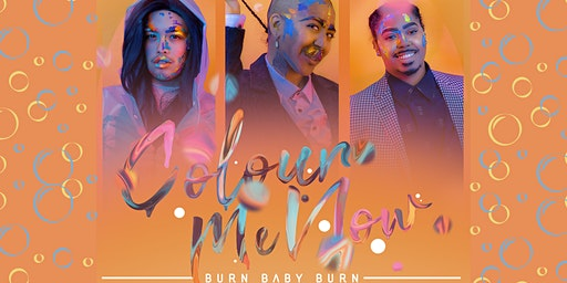 Colour Me Now: Burn Baby Burn