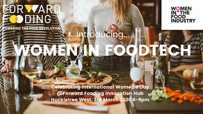 "Forward Fooding & Women In The Food Industry present ""Women in FoodTech"" tickets"