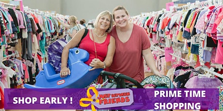 Prime Time Shopping $10 ($15 at the door) Friday Sept. 11th at 12pm (Bonus- Get a free pass for the 50% off Pre-sale Saturday.) Children Must be in a stroller or strapped to you. tickets