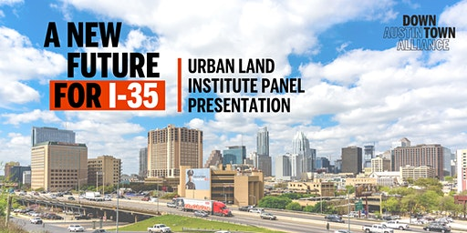 A New Future for I-35: Urban Land Institute Panel Presentation