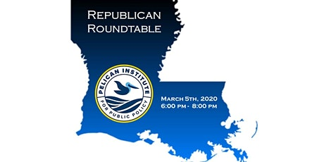 Republican Roundtable: Pelican Institute Comes to Lake Charles tickets
