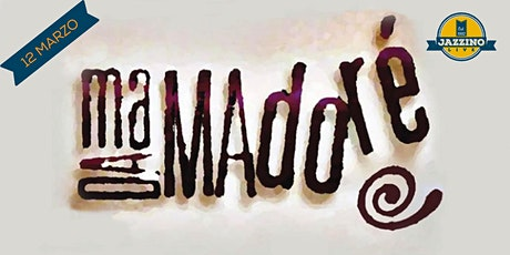 Madamadorè - Live at Jazzino biglietti
