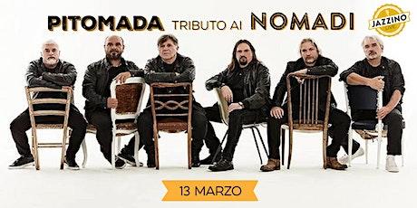 Pitomada - Tributo ai Nomadi - Live at Jazzino biglietti