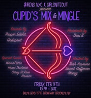 $IRENS NYC X GIRLSNITEOUT present Cupid's Mix & Mingle