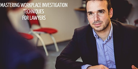 Vancouver Mastering Workplace Investigation Techniques for Lawyers tickets