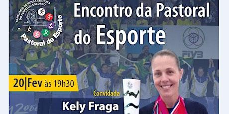 Encontro Pastoral do Esporte - Kely Fraga ingressos