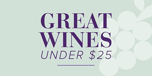 Discover Great Wines Under $25 (SOLD OUT)