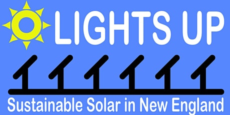 Lights Up: Sustainable Solar in New England tickets